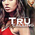 Affiche : Tru Calling : Compte à rebours