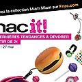 Fnac it : ou comment la fnac communique sur ses produits tendance en adoptant le modèle des collections de mode