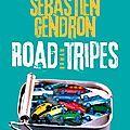 Road tripes - sébastien gendron