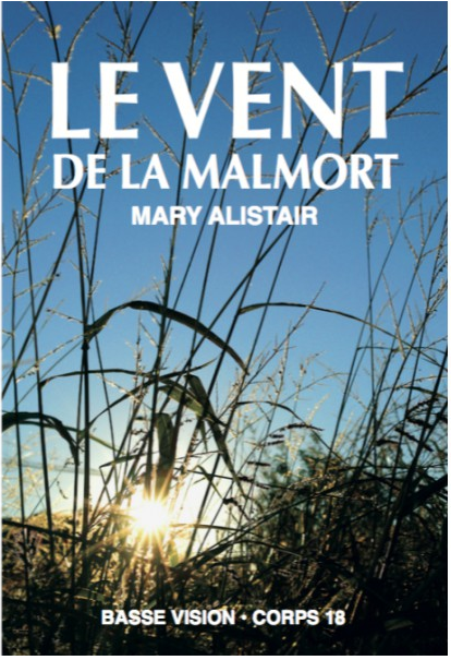 LE VENT DE MALMORT - MARY ALISTAIR - BASSE VISION - CORPS 18