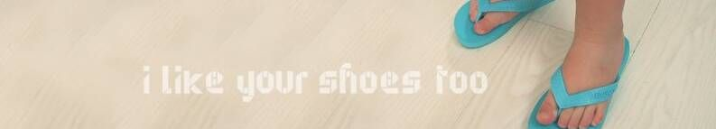 I_LIKE_YOUR_SHOES