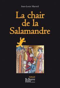 MARTEIL_Jean_Louis___LA_CHAIR_DE_LA_SALAMANDRE