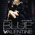 Blue Valentine (8 Aot 2011)