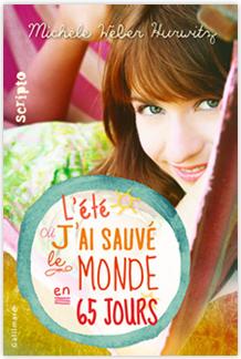 L-ete-ou-j-ai-sauve-le-monde-en-65-jours-de-Michele-Weber-Hurwitz-Gallimard-jeunesse
