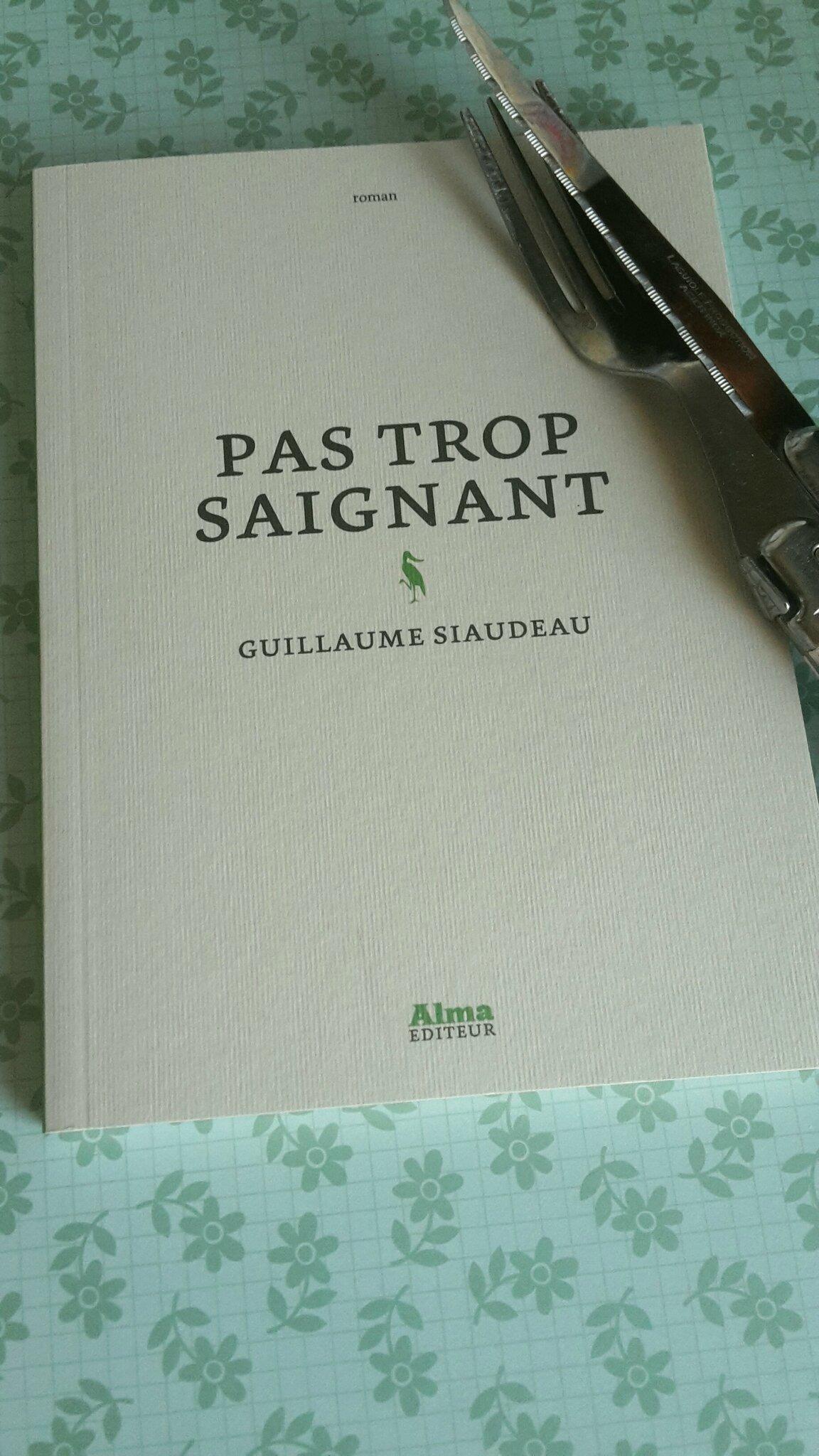 « Pas trop saignant » de Guillaume Siaudeau