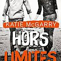Pushing the limits - tome 1 : hors limites > katie mcgarry