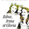 Edna, irma et gloria ---- denise bombardier