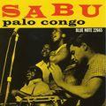 Sabu - 1957 - Palo Congo (Blue Note)
