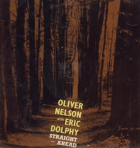 Oliver_Nelson_with_Eric_Dolphy___1961___Straight_Ahead__Esquire_