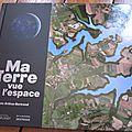 Ma terre vue de l'espace, par yann arthus-bertrand