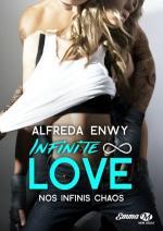 Infinite Love#1_Nos Infinis Chaos_Alfreda Enwy