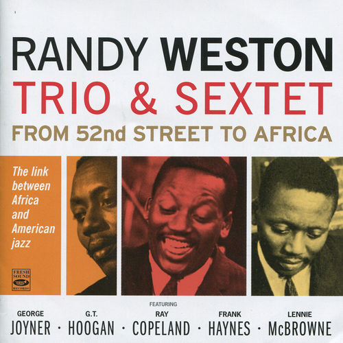 Randi Weston Trio & Sextet - 1958-66 - From 52nd Street to Africa (Fresh Sound)
