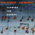 Phil Woods Jim McNeely - 1991 - Flowers For Hodges (Concord Jazz)