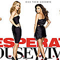 Série TV terminée : Desperate Housewives...