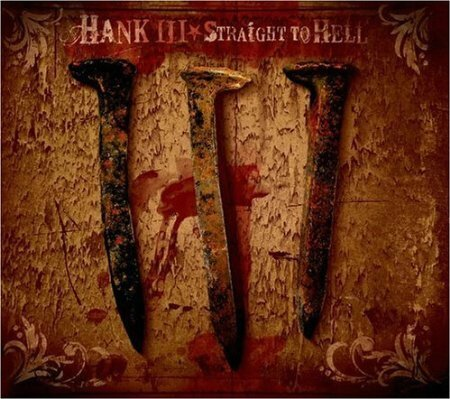 HANK III Straight to Hell
