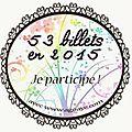 #53 billets en 2015 - sem#13 - #je vous présente mes amis