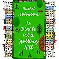 Le diable vit à notting hill, rachel johnson
