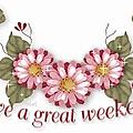 Je vous souhaite un week-end agréable et