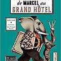 Souvenirs de marcel au grand hôtel / sophie strady ;. ill. de jean-françois martin . - hélium, 2016