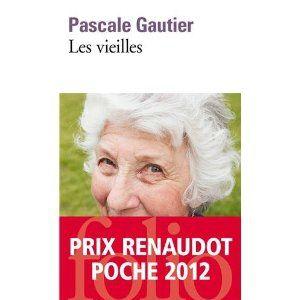 Les vieilles Pascale Gautier Lectures de Liliba
