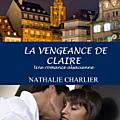 La vengeance de claire : une romance alsacienne... de nathalie charlier