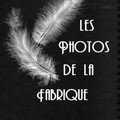 les photos de la fabrique