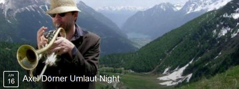 Axel Dörner Umlaut Night 16 juin 15 - Polonceau