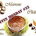 Muffin monday #33 : muffins aux châtaignes et mirabelles