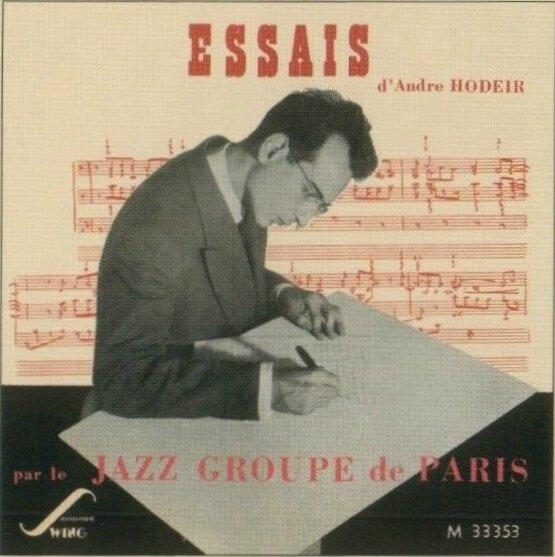André Hodeir - 1953-54 - Essais d'André Hodeir par le Jazz Groupe de Paris (Swing)