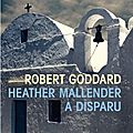 Robert goddard : heather mallender a disparu