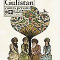 Gulistan : contes persans / saadi ;. reza dalvand . - editions courtes et longues, 2017
