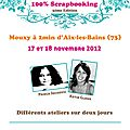 Week end 100% scrapbooking les 17 et 18 novembre 2012