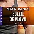 Soleil de plomb ❉❉❉ maya banks