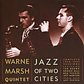 Warne Marsh Quintet - 1956-57 - Jazz of Two Cities (Fresh Sound)