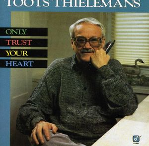 Toots_Thielemans___1988___Only_Trust_Your_Heart__Concord_Jazz_