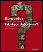 detective fabrique de crimes