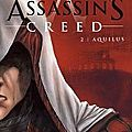Assassin's creed, tome 2 (aquilus), tome 3 (accipiter), tome 4 (hawk) de corbeyran