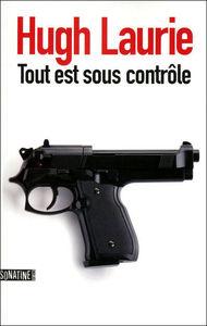 couverture_tout_est_sous_controle_hugh_laurie