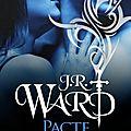 Pacte de sang de j.r.ward [l'héritage de la dague noire #2]