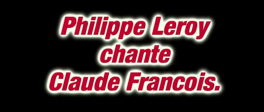 Philippe LEROY chante CLAUDE FRANCOIS