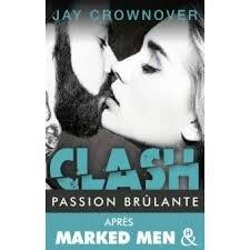 Clash tome 1 passion brûlante de Jay Crownover