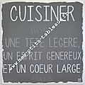 Cuisiner suppose un coeur large