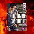 Le prince maudit épisode 2 : possession (victoria lace)