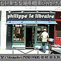 LIBRAIRIE PHILIPPE LE LIBRAIRE (PARIS 10°)