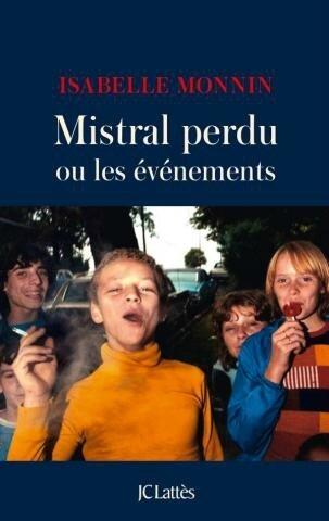 La chronique de Pascal, Mistral Perdu ou les événements, Isabelle Monnin