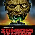 Zombie, la création - zombies : the beginning (ciao bruno mattei !)