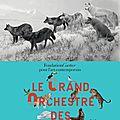 Le grand orchestre des animaux, exposition inspirée par bernie krause