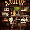 Axolot (tomes 1 à 3) ---- patrick baud et autres