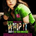 Whip It (15 Mai 2010)