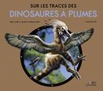Sur les traces des dinosaures à plumes couv